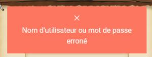 Nom d'utilisateur ou mot de passe erroné